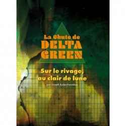 La chute de Delta Green - Sur le rivage au clair de Lune un jeu Studio Deadcrows