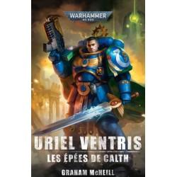 Roman - Uriel Ventris - Les épées de Calth - Graham McNeill