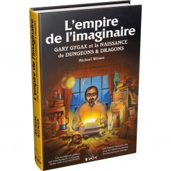 L'Empire de l'Imaginaire - Gary Gygax et la Naissance de Dungeons & Dragons - Version rigide