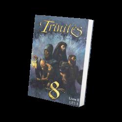 Trinités livre II : les 8