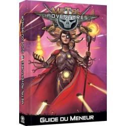 METAL ADVENTURES – GUIDE DU MENEUR (2eme Edition révisée)